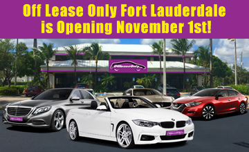 Off Lease Only Fort Lauderdale Opening November 1st, 2017.