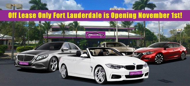 Off Lease Only Fort Lauderdale Is Opening November 1st